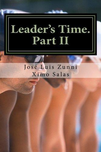 Leaders Time. Part II Management and Leadership update (Enclosing leadership) (Volume 1)  [Zunni, José Luis - Salas, Ximo] (Tapa Blanda)