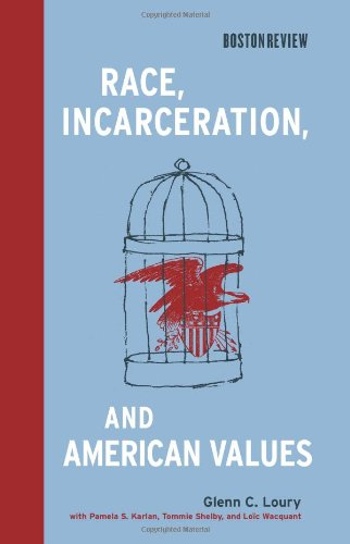 Race, Incarceration, and American Values (Boston Review...