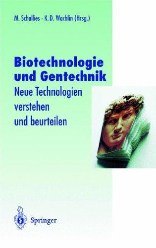 Biotechnologie und Gentechnik Neue Technologien verstehen und beurteilen (Veröffentlichungen der Akademie für Technikfolgenabschätzung in Baden-Württemberg)  (Tapa Blanda)
