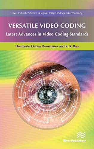 Versatile Video Coding (River Publishers Series in Signal, Image and Speech Processing) (Video Transcoder)