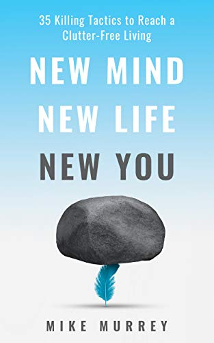 NEW MIND, NEW LIFE, NEW YOU by MIke Murrey