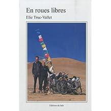 En roues libres : Voyage à vélo et rencontres à travers les montagnes du monde
