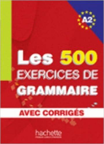 Les 500 Exercices de Grammaire A2 - Livre + Corriges Integres (French Edition) by Anne Akyuz (2006-09-20)