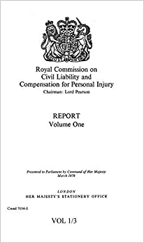 Royal Commission on Civil Liability and Compensation for Personal Injury: Report v. 1 (Command 7054-I) by Great Britain (1978-12-05)