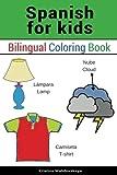 Spanish for kids: Bilingual coloring book (Spanish for children, Spanish childrens books) (Spanish Edition)