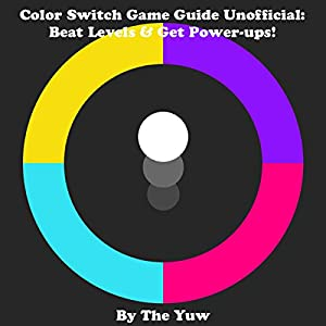 Color Switch Game Guide Unofficial Audiobook