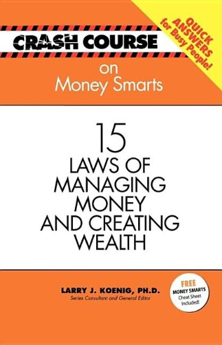 Crash Course: Money Smarts: 15 Laws of Managing Money and Creating Wealth (Crash Course (J. Countryman))