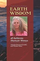 Earth Wisdom: a California Chumash Woman