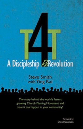 T4t A Discipleship Re Revolution Kindle Edition By Steve Smith