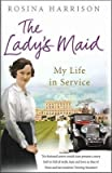 The Ladys Maid: My Life In Service 0091946832 Book Cover