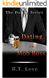 Dating A Mob Boss (The Dating Series Book 2)