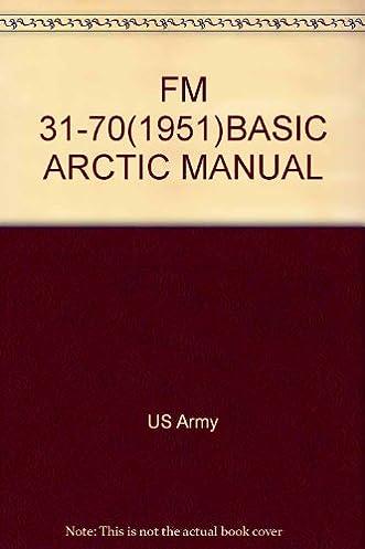 fm 31 70 1951 basic arctic manual amazon com books rh amazon com Arctic Animal Books for Preschoolers Books About Arctic Animals