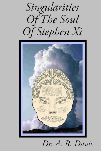 Singularities Of The Soul Of Stephen Xi (The Family Of Man) (Volume 4)