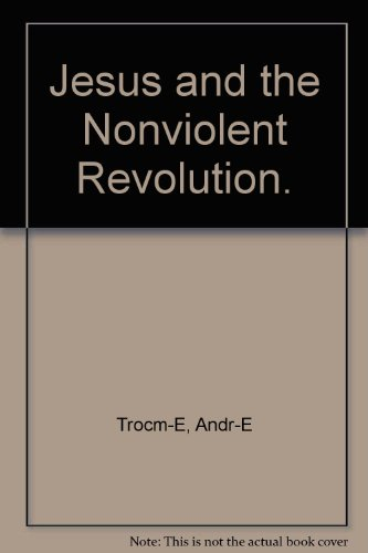 Jesus and the Nonviolent Revolution.