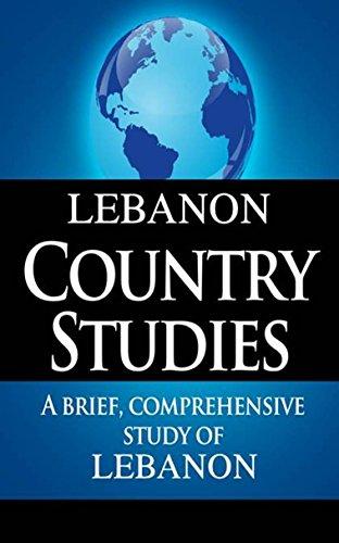LEBANON Country Studies: A brief, comprehensive study of Lebanon