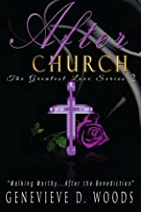 After Church: Walking Worthy...After Benediction! (The Greatest Love) (Volume 2) Paperback