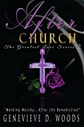 After Church: Walking Worthy...After Benediction! (The Greatest Love) (Volume 2)