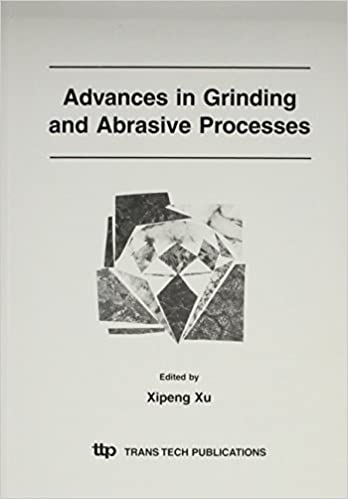 Advances in Grinding and Abrasive Processes: Selected Papers from the 12th Grinding and Machining Conference November 28-30, 2003, Kunming, China (Key Engineering Materials)
