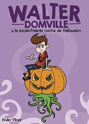 Walter Domville y la escalofriante noche de Halloween (Spanish Edition) -