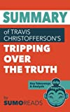 Summary of Travis Christofferson's Tripping Over the Truth: Key Takeaways & Analysis