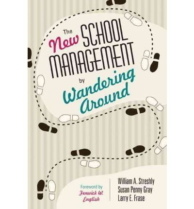 [ The New School Management by Wandering Around ] By Streshly, William A. ( Author ) [ 2012 ) [ Paperback ]