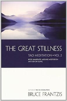 The Great Stillness: The Water Method of Taoist Meditation Series Volume 2
