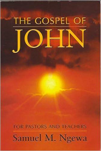 The Gospel of John: For Pastors and Teachers: Samuel M