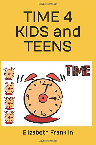 Read Online TIME 4 KIDS and TEENS: Time Management Student Workbook ebook