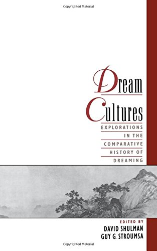 Dream Cultures: Explorations in the Comparative History of Dreaming