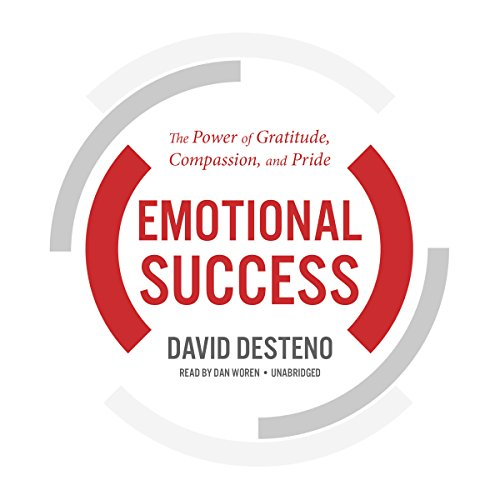 Emotional Success: The Power of Gratitude, Compassion, and Pride by Blackstone Audio, Inc.