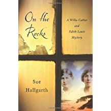 On the Rocks; A Willa Cather and Edith Lewis Mystery