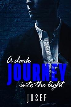 A dark journey into the light by [Smith, Josef]