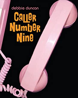 Caller Number Nine by [Duncan, Debbie]