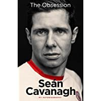 Sean Cavanagh: The Obsession: My Autobiography