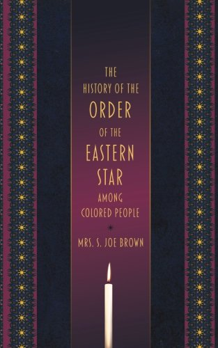 The History of the Order of the Eastern Star Among Colored People
