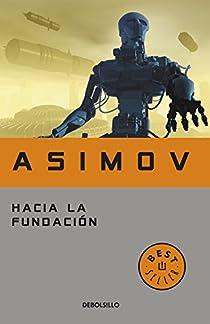 Hacia la Fundación par Isaac Asimov