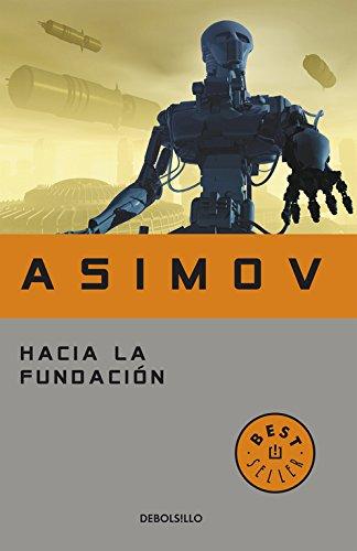 Hacia la Fundación (Ciclo de la Fundación 2) (BEST SELLER) Libro de bolsillo – 2 feb 2015 Isaac Asimov DEBOLSILLO 8497597699 Sagas
