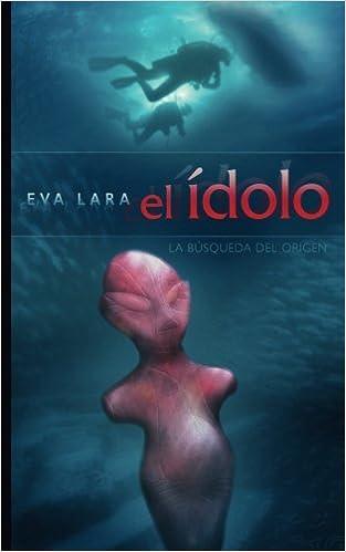 Book El idolo: La busqueda del origen (Spanish Edition)