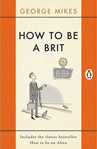E.b.o.o.k How to be a Brit: The Classic Bestselling Guide<br />WORD