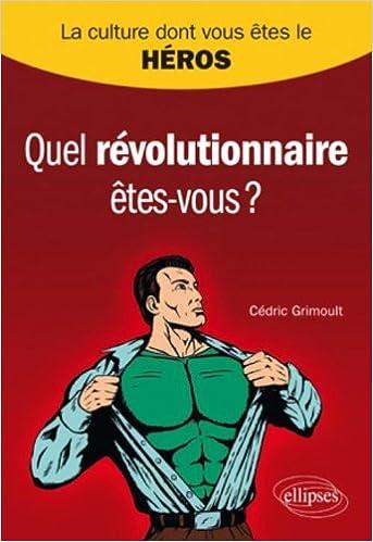 Read Online Quel révolutionnaire êtes-vous ? pdf, epub ebook