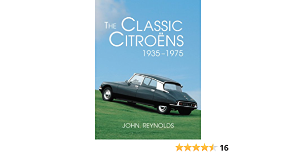 The Classic Citroens 1935 1975 Reynolds John 9780786471713 Amazon Com Books