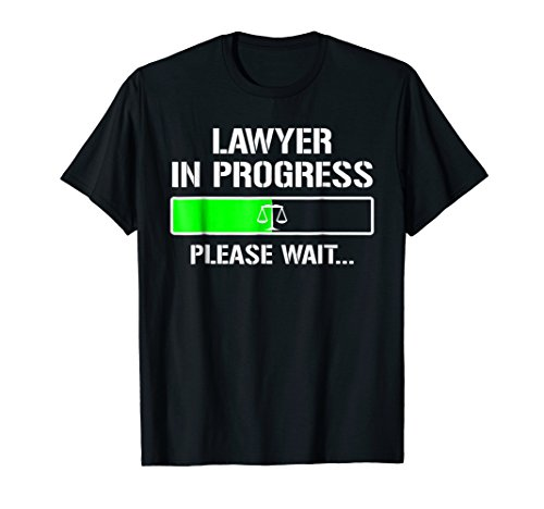 Lawyer In Progress T-shirt Funny Law School Student Tee Gift