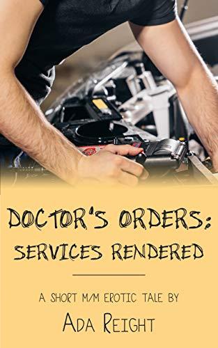 Short M/M Erotic Tale (Doctor's Orders Book 4) ()