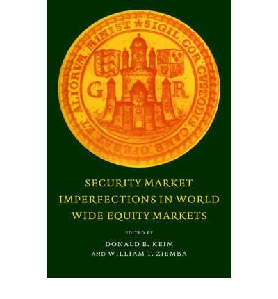 [(Security Market Imperfections in Worldwide Equity Markets )] [Author: Donald B. Keim] [Mar-2006]