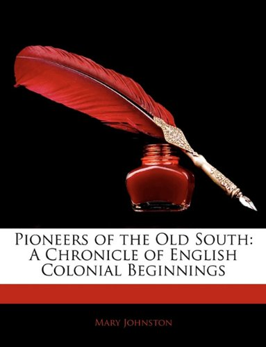 Pioneers of the Old South: A Chronicle of English Colonial Beginnings pdf epub