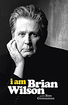 I Am Brian Wilson by [Wilson, Brian, Greenman, Ben]