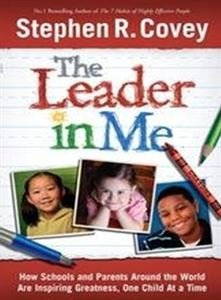 Read Online The Leader in Me : How Schools and Parents Around the World are Inspiring Greatness, One Child at a Time(Paperback) - 2014 Edition pdf epub