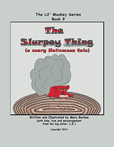 Book 9 - The Slurpey Thing (a scary Halloween tale) (The Lil' Mookey Series) ()