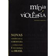 Mídia E Violência: Novas Tendências Na Cobertura De Criminalidade E Segurança No Brasil