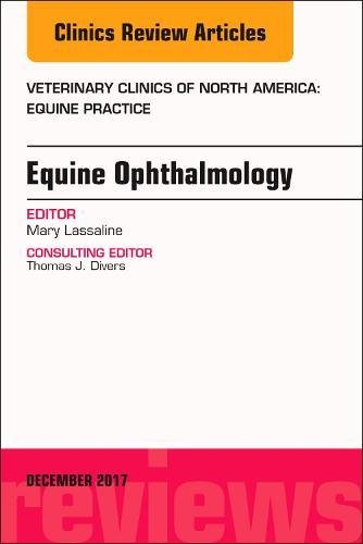 Reviews/Comments Equine Ophthalmology, Issue Veterinary Clinics North America: Practice (The Clinics: Medicine)